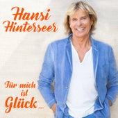 Für mich ist Glück... by Hansi Hinterseer
