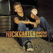 Now Or Never by Nick Carter
