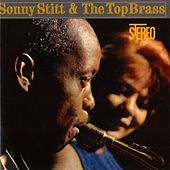 Sonny Stitt & The Top Brass by Sonny Stitt