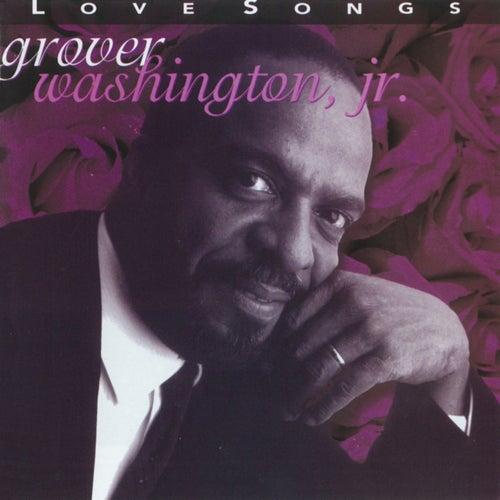 Love Songs by Grover Washington, Jr.