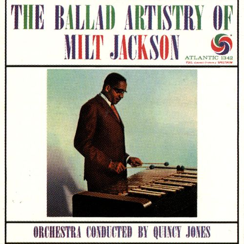 The Ballad Artistry Of Milt Jackson by Milt Jackson