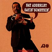 Sayin' Somethin' by Nat Adderley