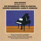 The Piano Of Bix Beiderbecke, Duke Ellington, George Gershwin, James P. Johnson by Ken Werner