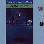 Once In A Blue Moon von Mabel Mercer