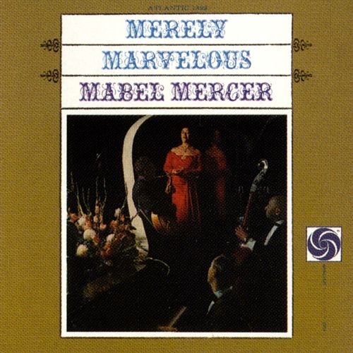 Merely Marvelous With The Jimmy Lyon Trio by Mabel Mercer