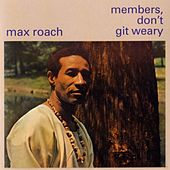 Members Don't Get Weary by Max Roach