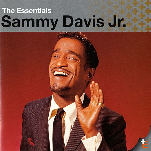 The Essentials: Sammy Davis Jr. by Sammy Davis, Jr.