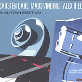 In Our Own Sweet Way by Alex Riel