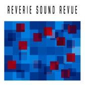Reverie Sound Revue by Reverie Sound Revue