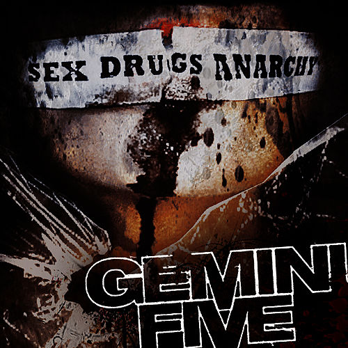 Sex Drugs Anarchy by Gemini Five