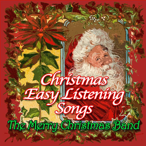 Christmas Easy Listening Songs by The Merry Christmas Band