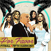 Por Favor (ft. Fifth Harmony) by Pitbull
