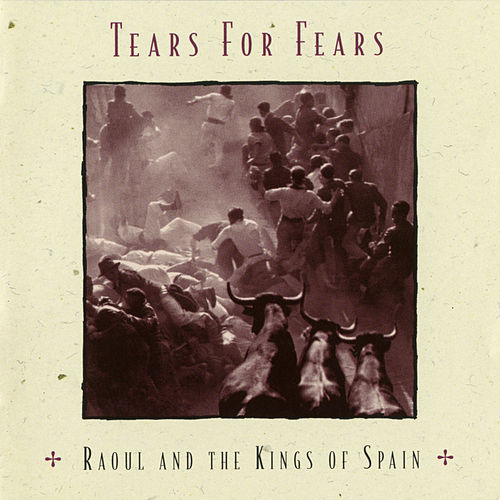 Raoul And The Kings Of Spain (Expanded Edition) de Tears for Fears