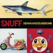 Demmamussabebonk by Snuff