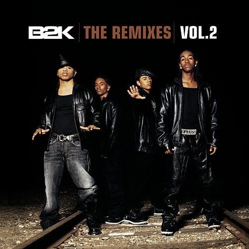 B2K The Remixes Vol. 2 by B2K