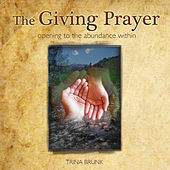 The Giving Prayer by Trina Brunk