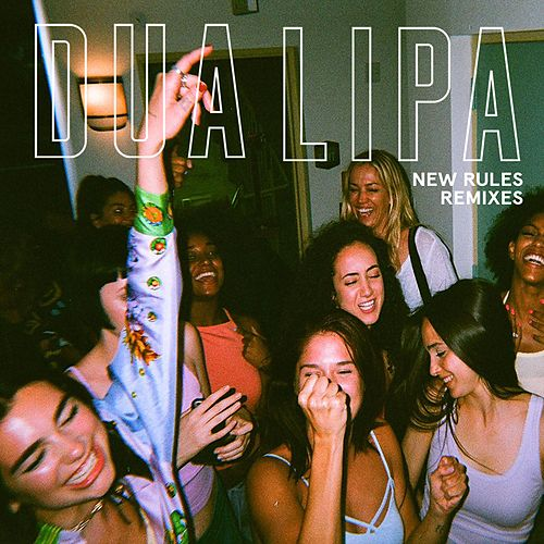 New Rules (Remixes) van Dua Lipa