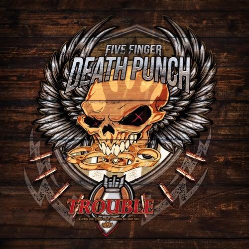 Trouble de Five Finger Death Punch