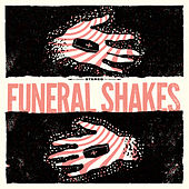 Funeral Shakes von Funeral Shakes