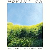 Movin' on by George Stanford