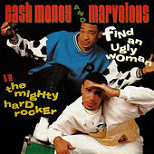Find an Ugly Woman / The Mighty Hard Rocker by Cash Money & Marvelous