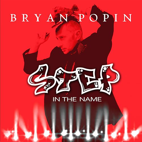 Step in the Name (Radio Edit) by Bryan Popin