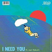 I Need You (feat. Zan Fiskum) von MaT
