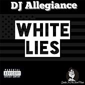 White Lies (feat. Double Dose, Andre Blaack Williams & Blacc Jacc) by DJ Allegiance