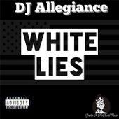 White Lies (feat. Double Dose, Andre Blaack Williams & Blacc Jacc) de DJ Allegiance
