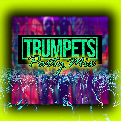 Trumpets Party Mix by Dj Moys