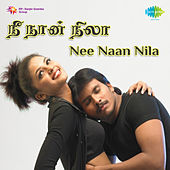 Nee Naan Nila (Original Motion Picture Soundtrack) by Various Artists