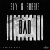 Sly & Robbie Presents: Bad de Sly & Robbie