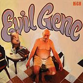 Evil Gene by The High
