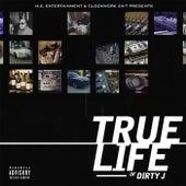 True Life of Dirty J von Dirty J