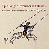 Epic Songs of Warriors and Heroes de (Domna Samiou) Δόμνα Σαμίου