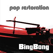 Pop Restoration von Bing Bong