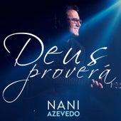Deus Proverá (Ao Vivo) de Nani Azevedo