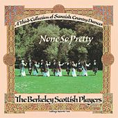 None so Pretty de The Berkeley Scottish Players