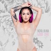 Good Love by Adriiana