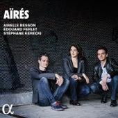 Aïrés by Stéphane Kerecki