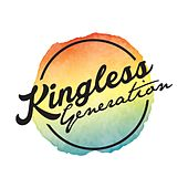 Kingless Generation by Kingless Generation
