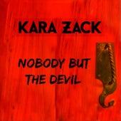 Nobody but the Devil by Kara Zack