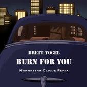 Burn for You (Manhattan Clique Remix) de Brett Vogel