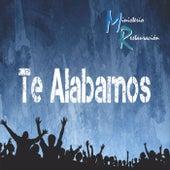 Te Alabamos by Ministerio Restauración