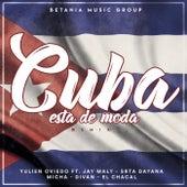 Cuba Esta de Moda (Remix) [feat. Srta. Dayana, Micha, Divan, Jay Maly & El Chacal] de Yulien Oviedo