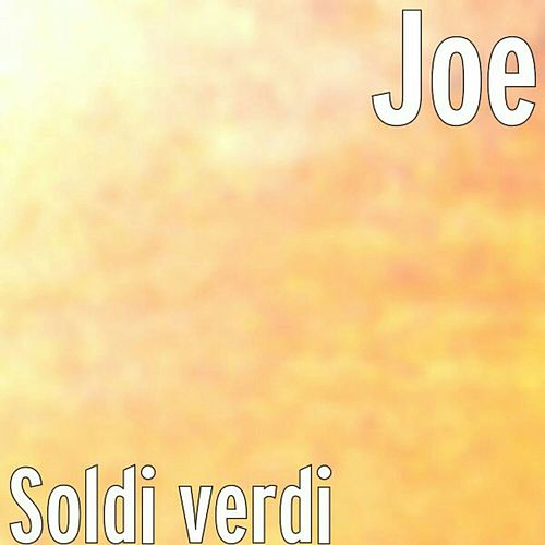 Soldi verdi by Joe