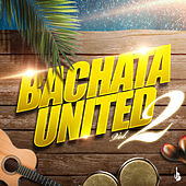 Bachata United, Vol. 2 by Various Artists