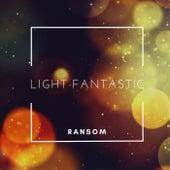 Light Fantastic by Ransom