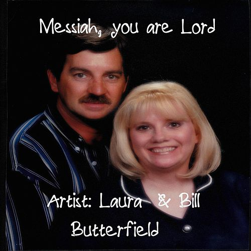 Messiah, You Are Lord by Laura