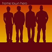 Home Town Hero by Home Town Hero